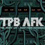 The Pirate Bay Away From Keyboard