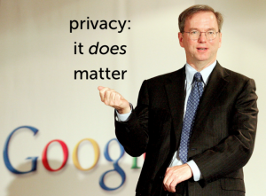 Eric Schmidt Google Privacy