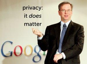 Eric Schmidt Google Privacy