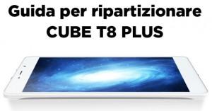 Ripartizionare Cube T8 Plus