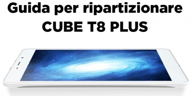 Cube T8 Plus: come ripartizionare lo spazio per le App